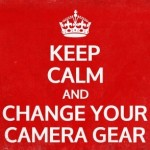 keep-calm-generator-poster-change-your-camera-gear